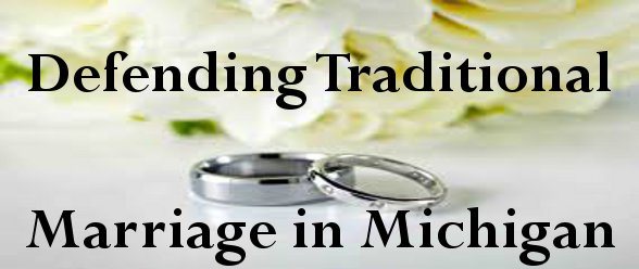 Defending Traditional Marriage in Michigan