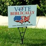 Vote Biblically Yard Sign 2015