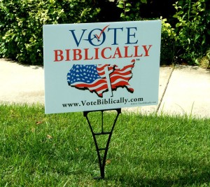 Vote Biblically Yard Sign 2015